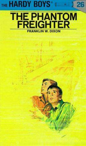 Hardy Boys #26: The Phantom Freighter