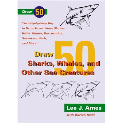Draw 50 Sharks, Whales,and Other Sea Creatures