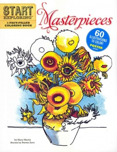 Start Exploring Masterpieces : A Fact Filled Coloring Book