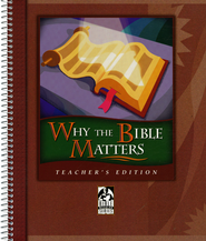 Why the Bible Matters: Teacher Edition grade 9 - 12