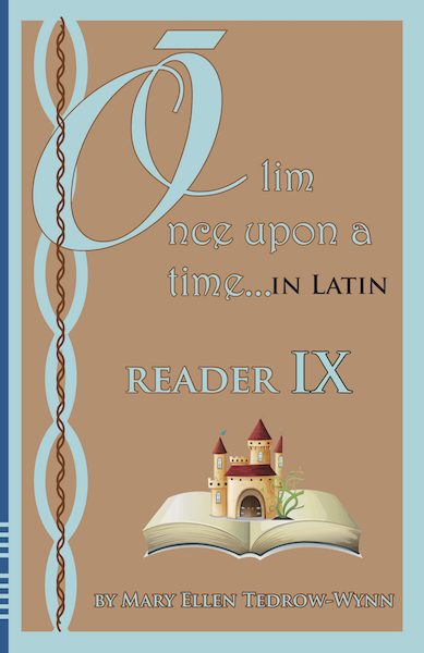 Olim, Once Upon a Time, In Latin Reader IX