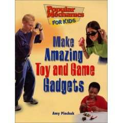 Popular Mechanics for Kids: Make Amazing Toy and Game Gadgets