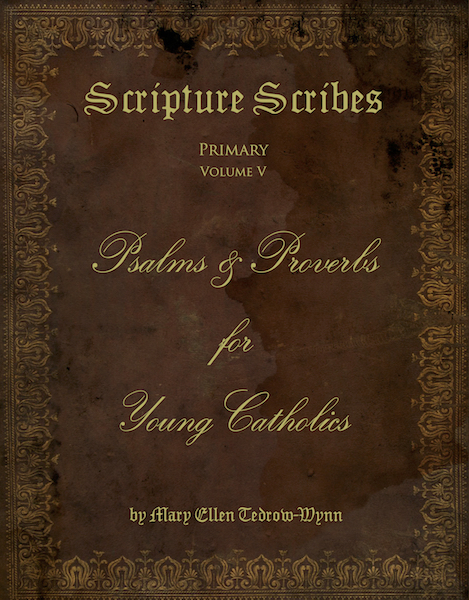 Scripture Scribes: Psalms & Proverbs for Young Catholics