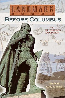 Before Columbus; the Leif Erikkson Expedition