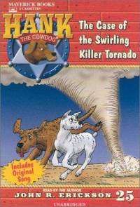 Hank the Cowdog #25: Case of the Swirling Killer Tornado