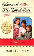 Original Elsie Classics #27: Elsie and Her Loved Ones