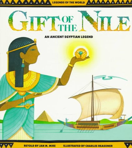 Gift of the Nile (an Ancient Egyptian Legend)