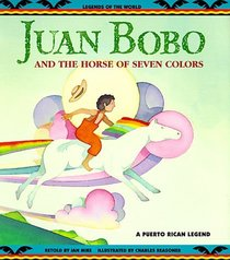 Juan Bobo and the Horse of Seven Colors