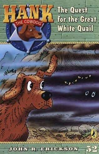 Hank the Cowdog #52: Quest for the Great White Quail