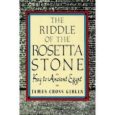 Riddle of the Rosetta Stone: Key to Ancient Eygpt