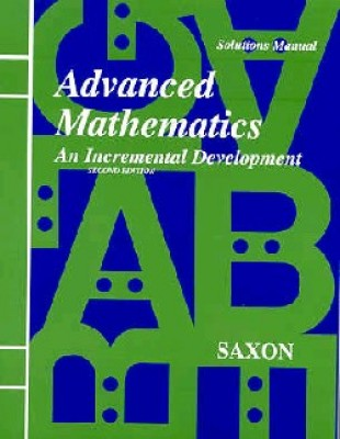 Saxon Advanced Math: Solution Manual; 2nd edition