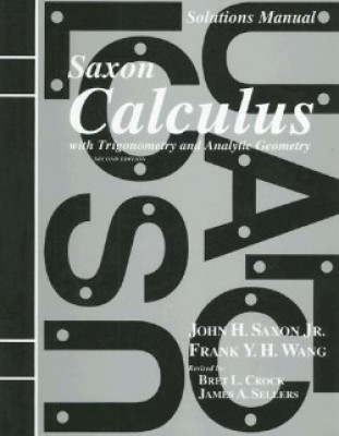 Saxon Calculus; 2nd edition: Solutions Manual