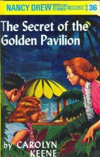 Nancy Drew #36: The Secret of the Golden Pavillion