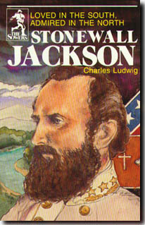 Stonewall Jackson, Loved in South, Admired in North (Sower)
