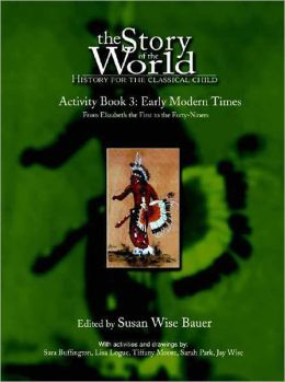 Story of the World: Volume 3: Early Modern Times, ActivityBook