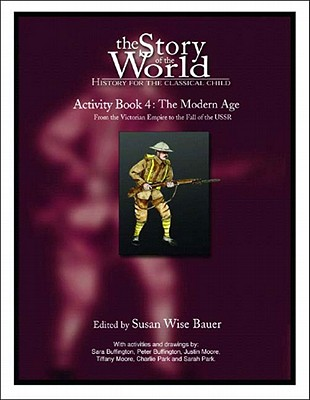 Story of the World: Volume 4:The Modern Age, Activity Book