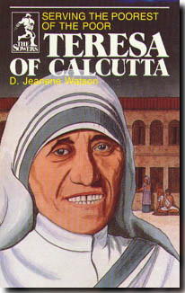 Teresa of Calcutta, Serving the Poorest of the Poor (Sower)
