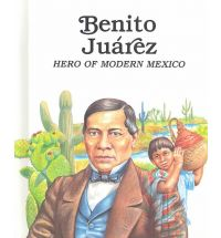 Benito Juarez (Hero of Modern Mexico)