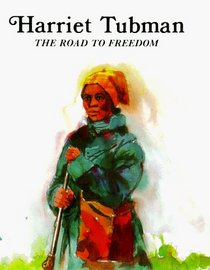 Harriet Tubman (The Road to Freedom)
