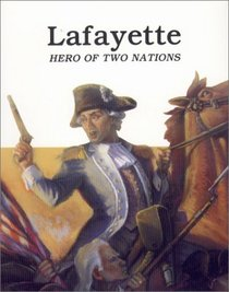 Lafayette (Hero of Two Nations) - Click Image to Close