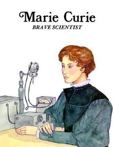 Marie Curie (Brave Scientist)