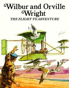 Wilbur and Orville Wright (Flight to Adventure)
