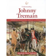 Understanding Great Literature: Johnny Tremain