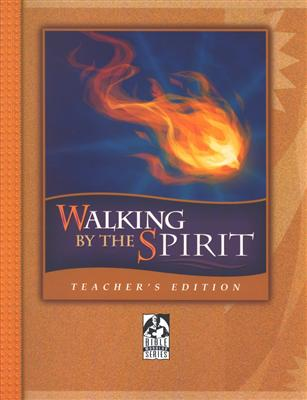 Walking by the Spirit: Teacher's Edition grade 9 - 12