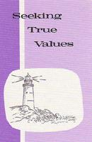 Seeking True Values Reader