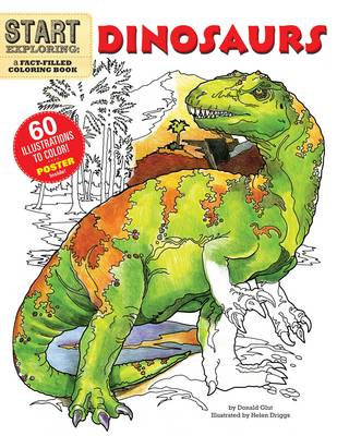 Start Exploring Dinosaurs: A Fact Filled Coloring Book