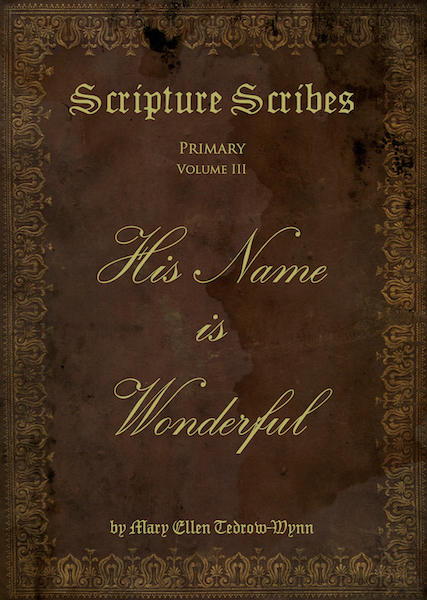 Scripture Scribes: His Name is Wonderful