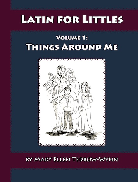 Latin for Littles Vol I: Things Around Me