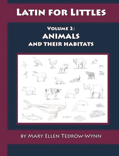 Latin for Littles vol II: Animals and their Habitat
