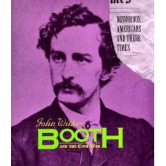 Notorious Americans: John Wilkes Booth
