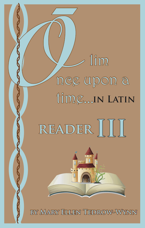 Olim, Once Upon a Time, In Latin Reader III and Workbook III set