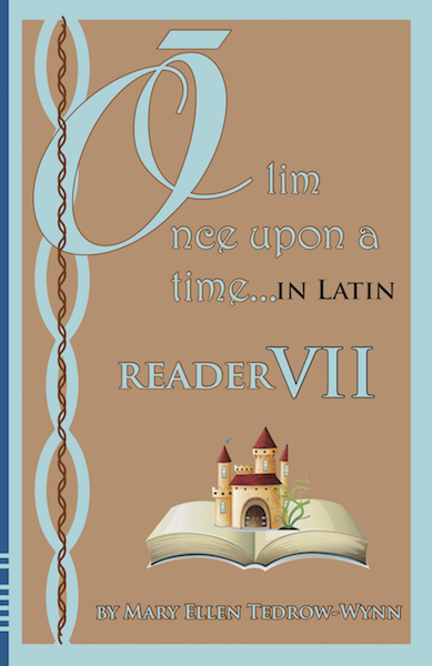 Olim, Once Upon a Time, In Latin Reader VII