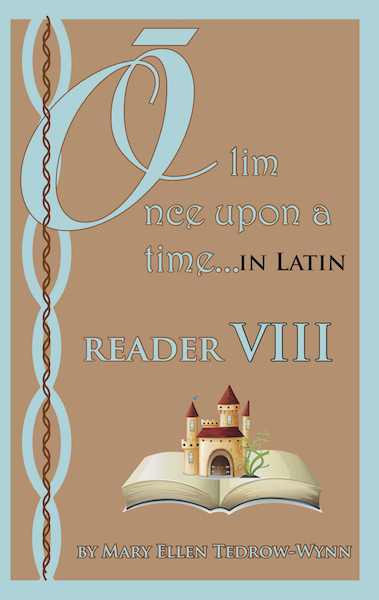 Olim, Once upon a Time, in Latin Reader VIII - Click Image to Close