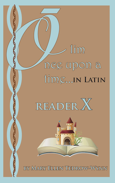 Olim, Once upon a Time, in Latin Reader X