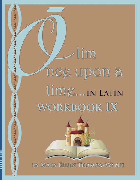 Olim, Once Upon a Time, In Latin Workbook IX