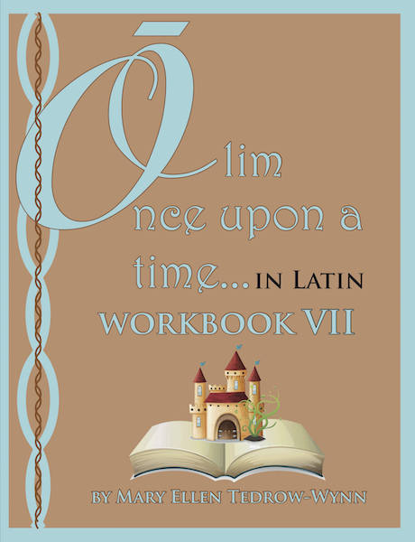 Olim, Once Upon a Time, In Latin Workbook V