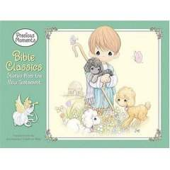 Precious Moments Bible Classics: Stories from the New Testament