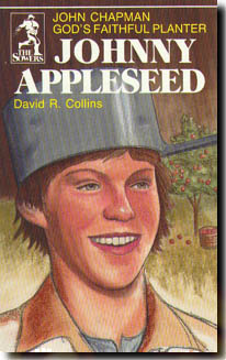 Johnny Appleseed, God's Faithful Planter (Sower)