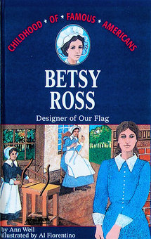Betsy Ross: Designer of Our Flag