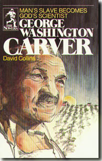 George Washington Carver, Man's Slave -God's Scientist (Sower)