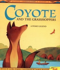 Coyote and the Grasshoppers (a Pomo Legend)