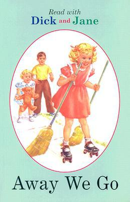 Read With Dick and Jane #07: Away We Go