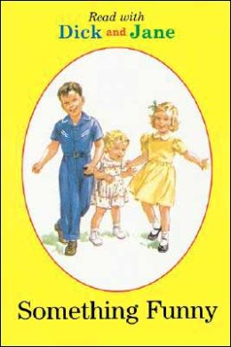 Read With Dick and Jane #02: Something Funny