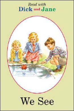 Read With Dick and Jane #09: We See