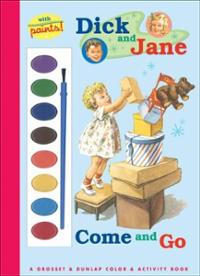 Dick and Jane: Come and Go; Paint Activity Book