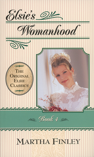 Original Elsie Classics #04: Elsie's Womanhood